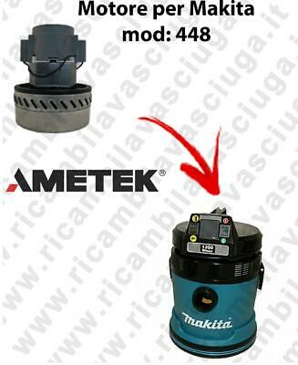 448 VACUUM MOTOR AMETEK for vacuum cleaner MAKITA