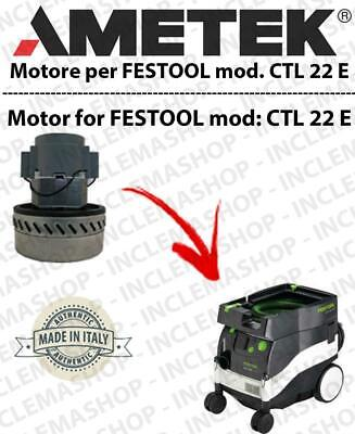 CTL 22 E Vacuum motor AMETEK  for vacuum cleaner wet and dry FESTOOL
