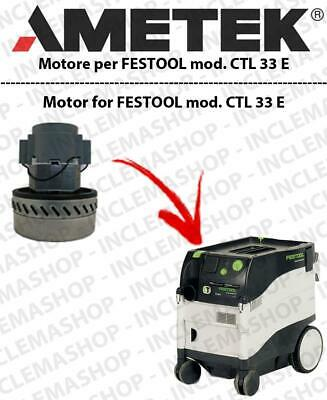 CTL 33 E Vacuum motor AMETEK  for vacuum cleaner FESTOOL