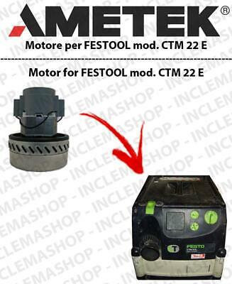 CTM 22 E Vacuum motor AMETEK  for vacuum cleaner FESTOOL
