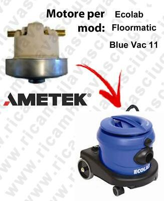 FLOORMATIC bluee VAC 11  VACUUM MOTOR AMETEK for vacuum cleaner ECOLAB