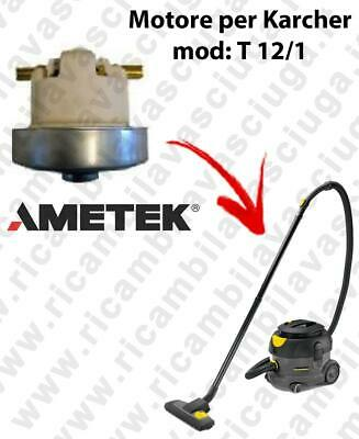 T12/1  VACUUM MOTOR AMETEK for vacuum cleaner KARCHER
