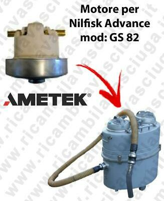 GS 82  VACUUM MOTOR AMETEK for vacuum cleaner Nilfisk Advance