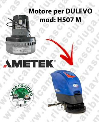 H507 M LAMB AMETEK vacuum motor for scrubber dryer DULEVO
