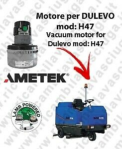 H47 LAMB AMETEK vacuum motor for scrubber dryer DULEVO