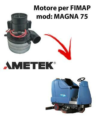 MAGNA 75 Vacuum motors AMETEK Italia for scrubber dryer Fimap