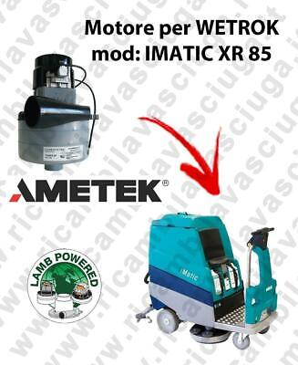 IMATIC XR 85 LAMB AMETEK vacuum motor for scrubber dryer WETROK
