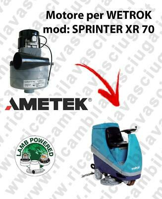SPRINTER XR 70 LAMB AMETEK vacuum motor for scrubber dryer WETROK