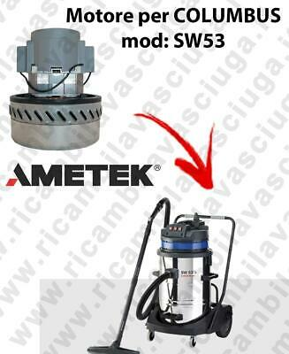 SW53  Vacuum motor AMETEK for vacuum cleaner COLUMBUS