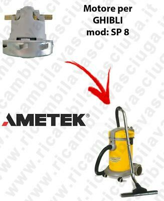 SP 8  Ametek Vacuum Motor for Vacuum cleaner GHIBLI