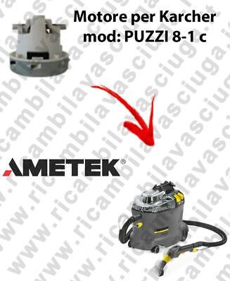 PUZZI 8-1 C Vacuum motor AMETEK for vacuum cleaner KERCHER