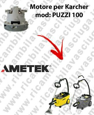 PUZZI 100  Vacuum motor AMETEK for vacuum cleaner KERCHER