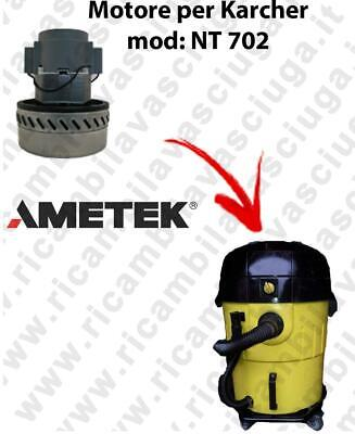NT702 VACUUM MOTOR AMETEK for vacuum cleaner KARCHER