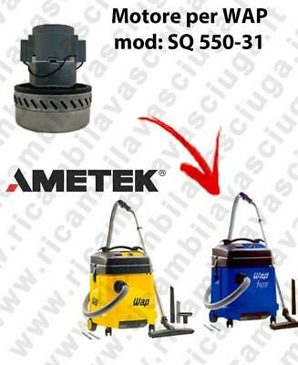 SQ 550 - 31 Ametek Vacuum Motor for vacuum cleaner WAP