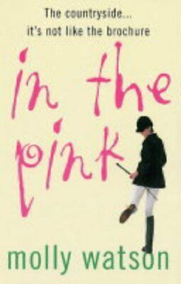 In The Pink: A Rural Odyssey by Watson, Molly Paperback Book The Cheap Fast Free