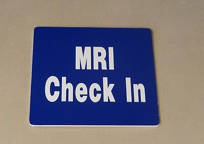 """MRI CHECK IN"" Magnetic Resonance Imaging Original Hospital X-Ray Sign"