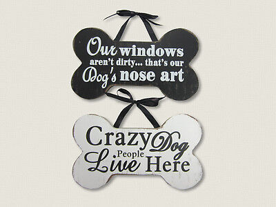 """crazy Dog People..."" "" Windows Aren't Dirty....nose Art"" Dog Bone Plaque / Sign"