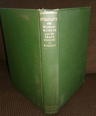 Vintage The Woman Worker and the Trade Unions Theresa Wolfson HC 1926