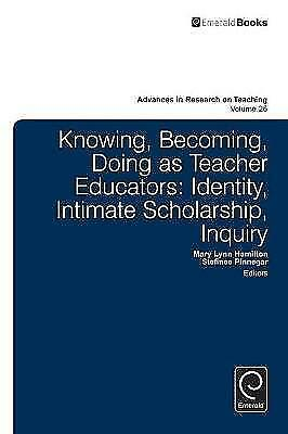 Knowing, Becoming, Doing as Teacher Educators: Identity, Intimate Scholarship, I