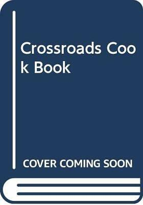 The Crossroads Cookbook by Ling, Peter Paperback Book The Cheap Fast Free Post