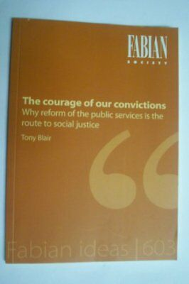 The Courage of Our Convictions: Why Reform of the Pu... by Blair, Tony Paperback