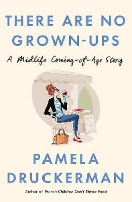 There Are No Grown-Ups A midlife coming-of-age story 9780857522955