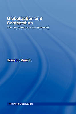 Globalization and Contestation: The New Great Counter-Movement (Rethinking Globa
