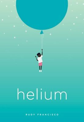 Helium by Rudy Francisco (Paperback, 2017)