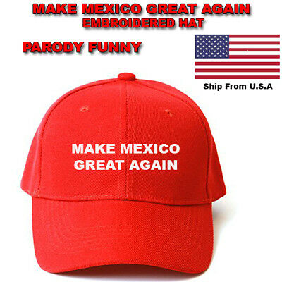 MAKE MEXICO GREAT AGAIN Trump PARODY FUNNY Hat PERSONALIZED  EMBROIDERED