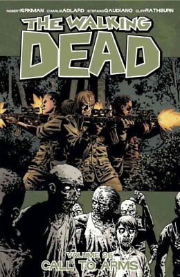 The Walking Dead Volume 26: Call To Arms by Robert Kirkman 9781632159175