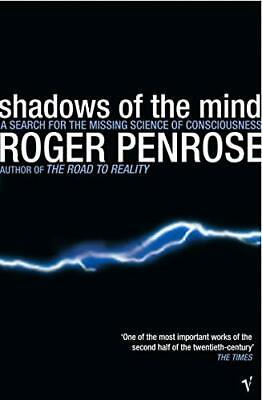 Shadows Of The Mind: A Search for the Missing Scie... by Roger Penrose Paperback
