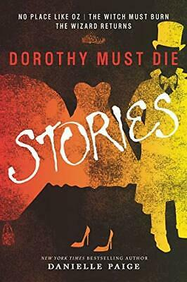 Dorothy Must Die Stories: No Place Like Oz, The Witch Must... by Paige, Danielle