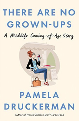 Druckerman,pame-There Are No Grown-Ups  Book New