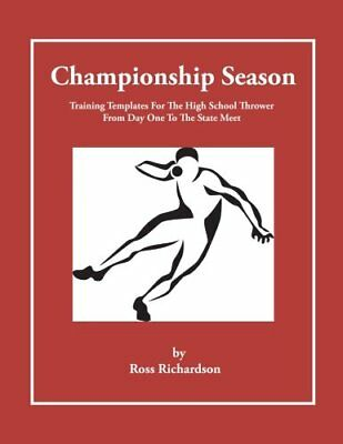 Championship Season: Training Templates For The High Scho... by Richardson, Ross