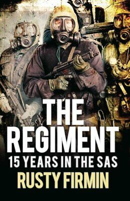 The Regiment 15 Years in the SAS by Rusty Firmin 9781472817372 (Paperback, 2016)