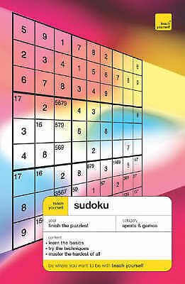 Teach Yourself Sudoku by Pitts, James