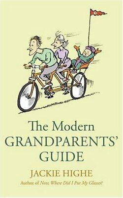 The Modern Grandparents' Guide by Highe, Jackie Paperback Book The Cheap Fast