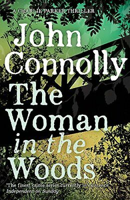 The Woman in the Woods: A Charlie Parker Thriller: 16.  Fro... by Connolly, John