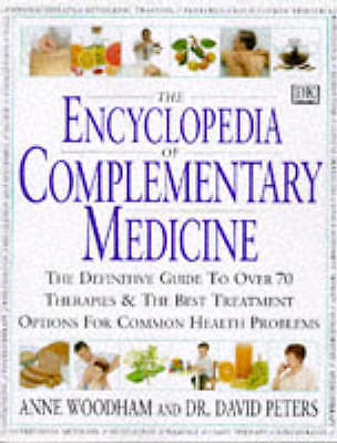 """AS NEW"" ENCYCLOPEDIA OF COMPLEMENTARY MEDICINE, Woodham, Anne & Peters, Dr Davi"