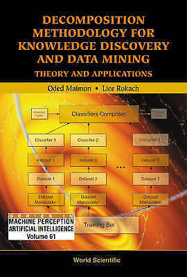 Decomposition Methodology For Knowledge Discovery And Data Mining: Theory And Ap
