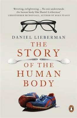 The Story of the Human Body Evolution, Health and Disease 9780141399959