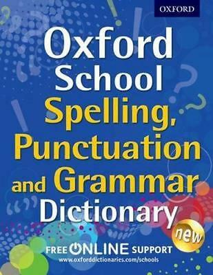 NEW Oxford School Spelling, Punctuation, and Grammar Dictionary By  Oxford Dicti