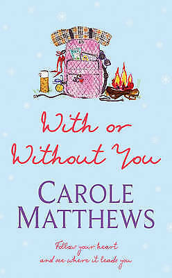 With or without You by Carole Matthews (Paperback) New Book
