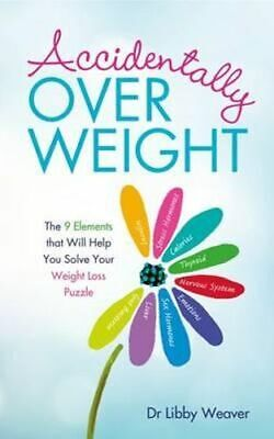 NEW Accidentally Overweight By Dr Libby Weaver Paperback Free Shipping