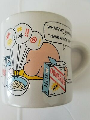 """ZIGGY MUG """"what ever happened to have a nice day?"""" Tom Wilson 4 inch"""