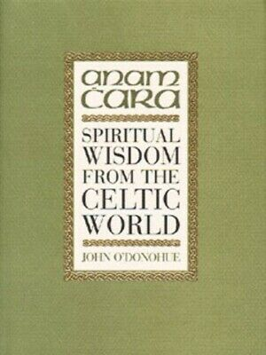 Anam cara by John O'Donohue (Hardback) Highly Rated eBay Seller, Great Prices