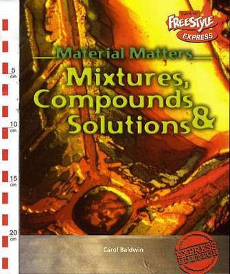 Freestyle express.: Mixtures, compounds & solutions by Carol Baldwin (Paperback