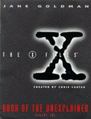 The X-files book of the unexplained. Vol. 1 by Jane Goldman (Paperback /