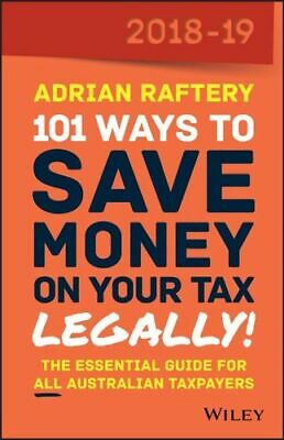 NEW 101 Ways To Save Money on Your Tax - Legally! 2018-2019 By Adrian Raftery