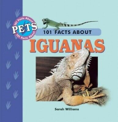 101 Facts About Iguanas (Pet Owner's Guide) by Williams, Sarah Hardback Book The
